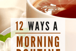 12 Ways a Morning Routine will Change Your Life! Find out how a good routine before work or school with help you live a healthy and fulfilling life. Morning routines are perfect for teens, kids, adults, moms, women.. everyone! Stop skipping breakfast and take advantage of this self care tip.