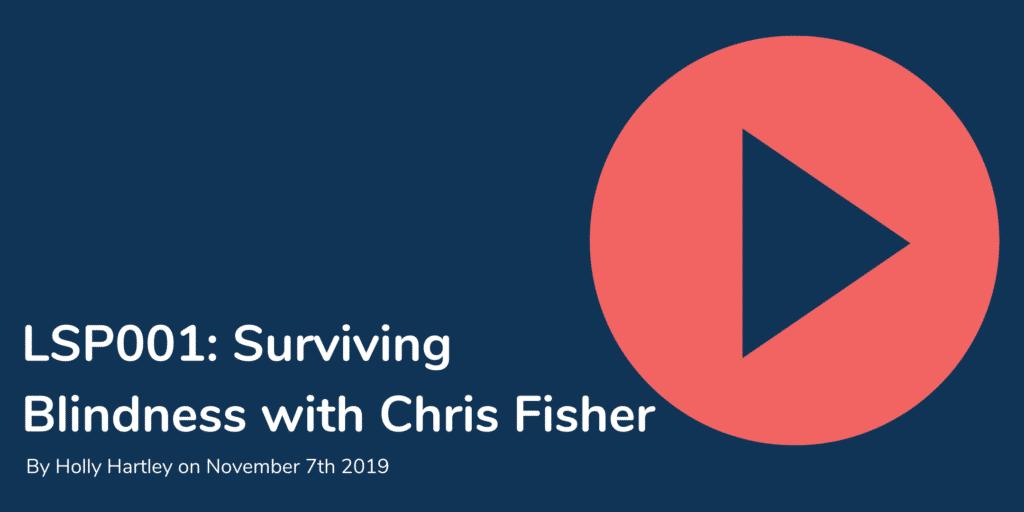 Podcast episode Blindness Chris Fisher